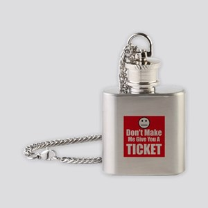 Dont Make Me Give You A Ticket Flask Necklace