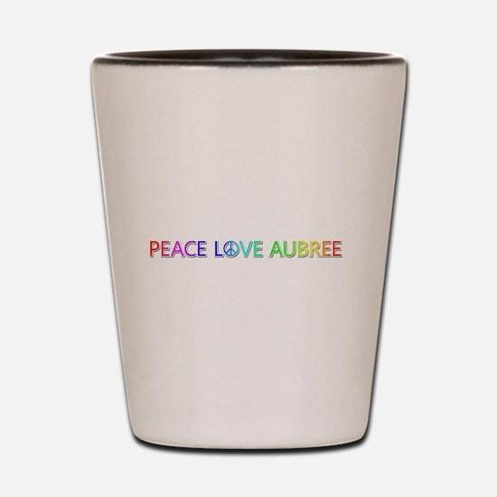 Peace Love Aubree Shot Glass