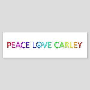 Peace Love Carley Bumper Sticker