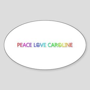 Peace Love Caroline Oval Sticker