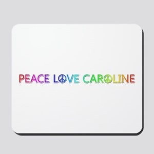 Peace Love Caroline Mousepad