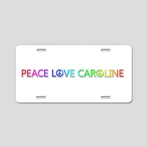 Peace Love Caroline Aluminum License Plate