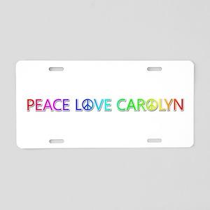 Peace Love Carolyn Aluminum License Plate