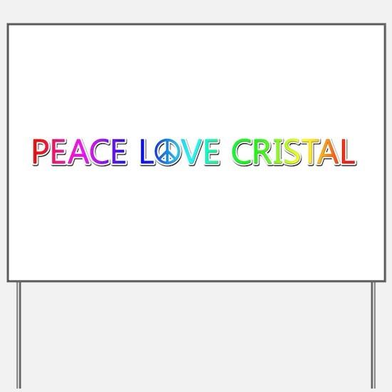 Peace Love Cristal Yard Sign