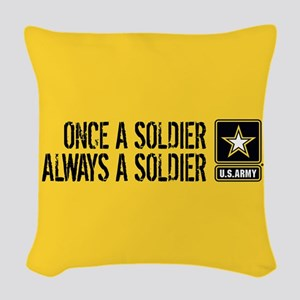 U.S. Army: Once a Soldier (Gol Woven Throw Pillow