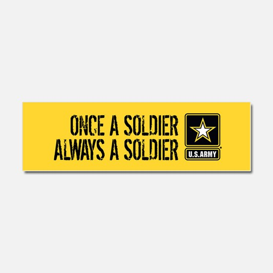 U.S. Army: Once a Soldier (Gold) Car Magnet 10 x 3
