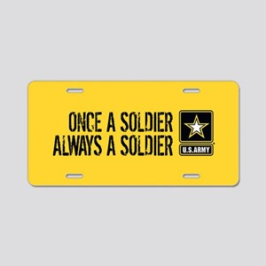 U.S. Army: Once a Soldier ( Aluminum License Plate