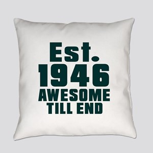 Est. 1946 Awesome Till End Birthda Everyday Pillow