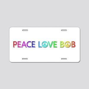 Peace Love Bob Aluminum License Plate