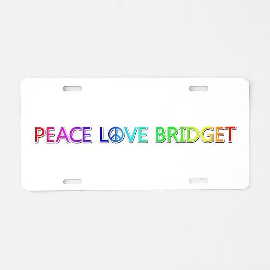 Peace Love Bridget Aluminum License Plate