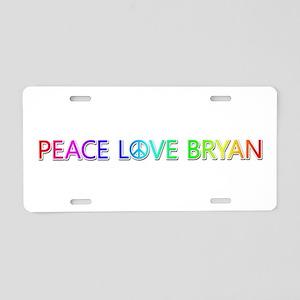Peace Love Bryan Aluminum License Plate