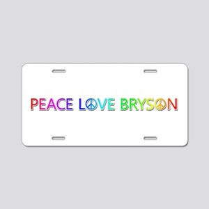 Peace Love Bryson Aluminum License Plate
