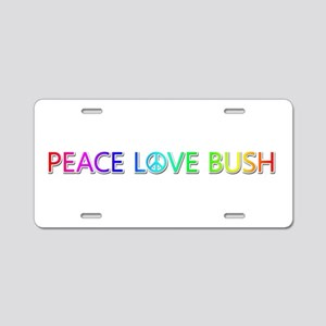 Peace Love Bush Aluminum License Plate