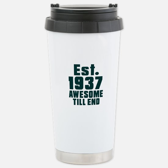 Est. 1937 Awesome Till Stainless Steel Travel Mug
