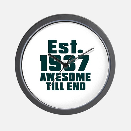 Est. 1937 Awesome Till End Birthday Des Wall Clock