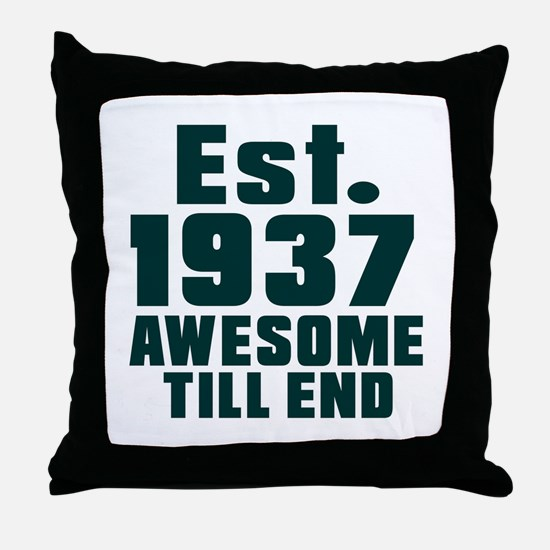 Est. 1937 Awesome Till End Birthday D Throw Pillow