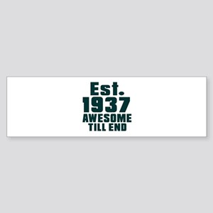 Est. 1937 Awesome Till End Birthd Sticker (Bumper)