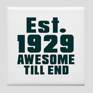 Est. 1929 Awesome Till End Birthday D Tile Coaster
