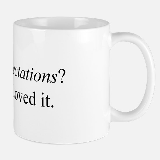 Great Expectations? Mugs