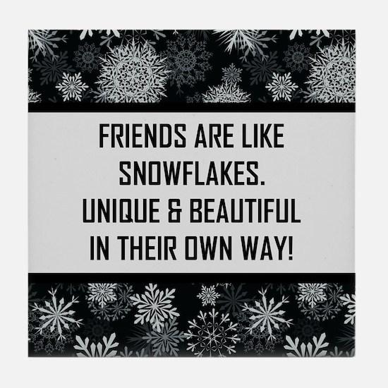 FRIENDS ARE LIKE... Tile Coaster