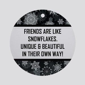 FRIENDS ARE LIKE... Round Ornament