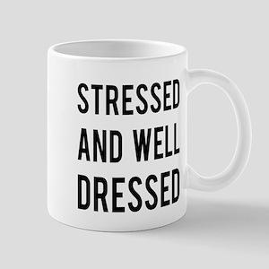 Stressed and well dressed Mug