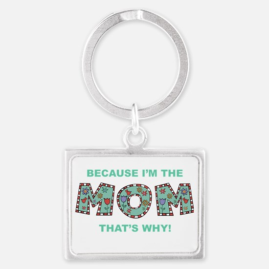 Because I'm The Mom Keychains