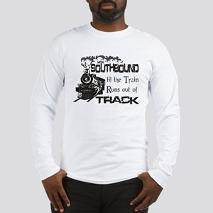can't you see headed southboun Long Sleeve T-Shirt