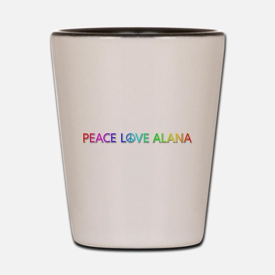 Peace Love Alana Shot Glass