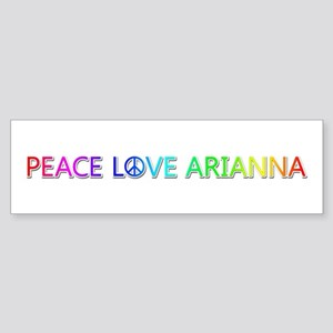 Peace Love Arianna Bumper Sticker
