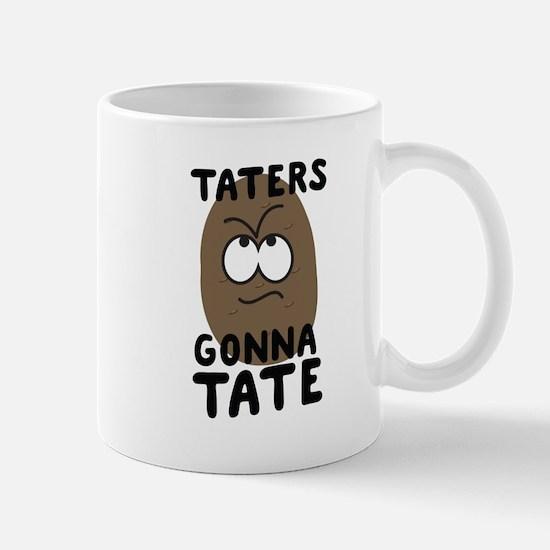 Taters gonna tate Mugs