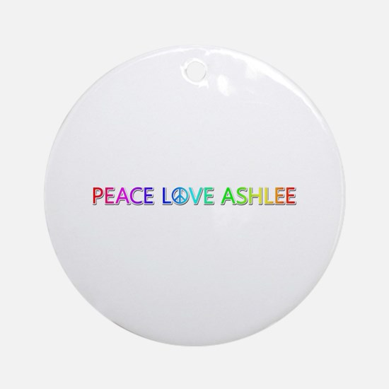 Peace Love Ashlee Round Ornament