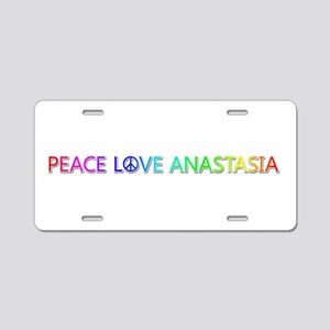 Peace Love Anastasia Aluminum License Plate