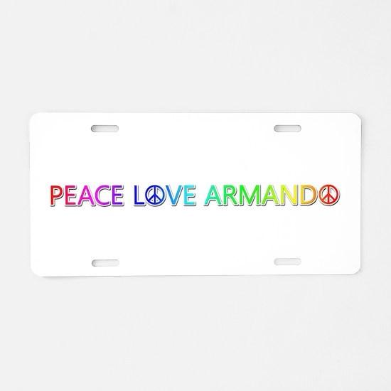 Peace Love Armando Aluminum License Plate