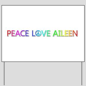 Peace Love Aileen Yard Sign