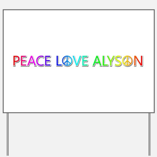 Peace Love Alyson Yard Sign