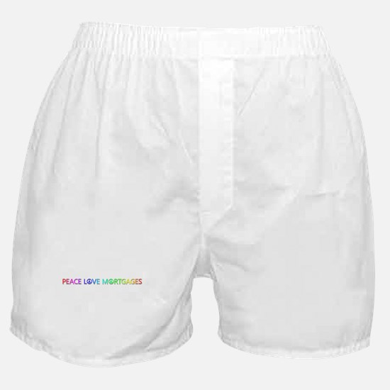 Peace Love Mortgages Boxer Shorts