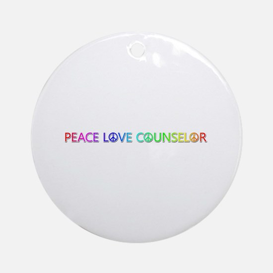 Peace Love Counselor Round Ornament