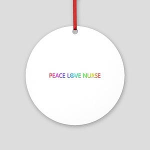 Peace Love Nurse Round Ornament