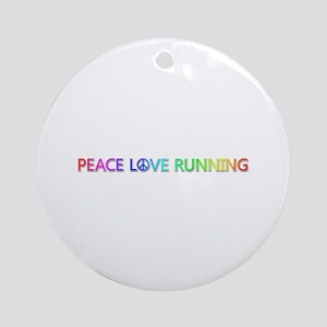 Peace Love Running Round Ornament