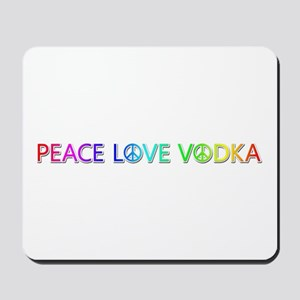 Peace Love Vodka Mousepad