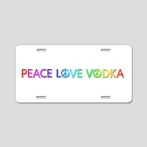 Peace Love Vodka Aluminum License Plate