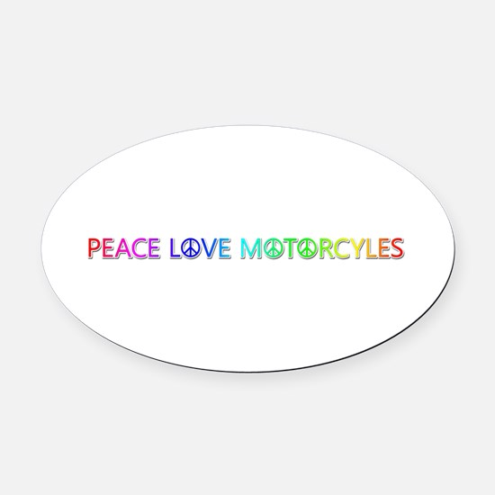 Peace Love Motorcyles Oval Car Magnet