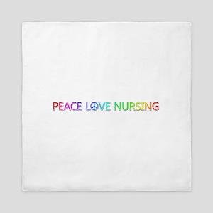 Peace Love Nursing Queen Duvet