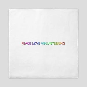 Peace Love Volunteering Queen Duvet