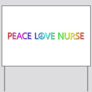 Peace Love Nurse Yard Sign