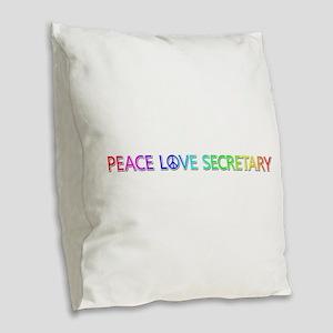 Peace Love Secretary Burlap Throw Pillow