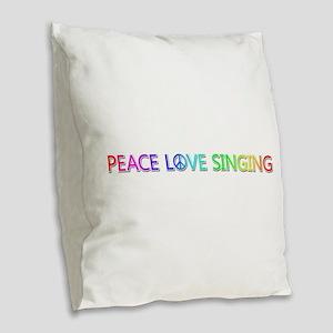 Peace Love Singing Burlap Throw Pillow