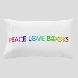 Peace Love Books Pillow Case