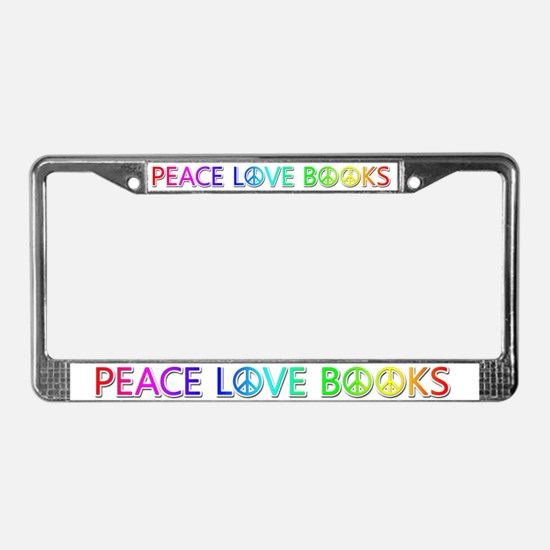 Peace Love Books License Plate Frame